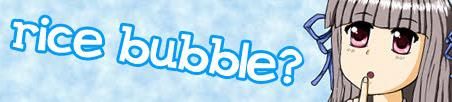 http://Tohno-chan.com/images/other/ricebubblebanner.jpg